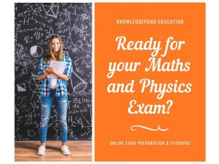 Exam Preparations – Maths and Physics