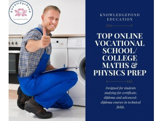 Top Online Vocational School / College Maths and Physics Prep