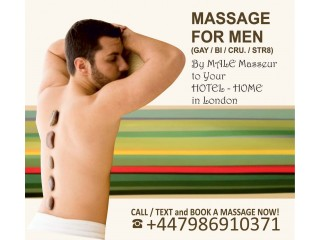 ★ MASSAGE FOR MEN BY MALE MASSEUR ★OUTCALL to Your HOTEL / HOME in London