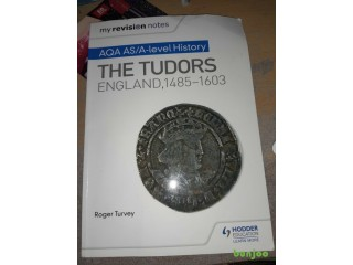 Revision notes, AQA AS/A-Level History The Tudors England,1485- 1603
